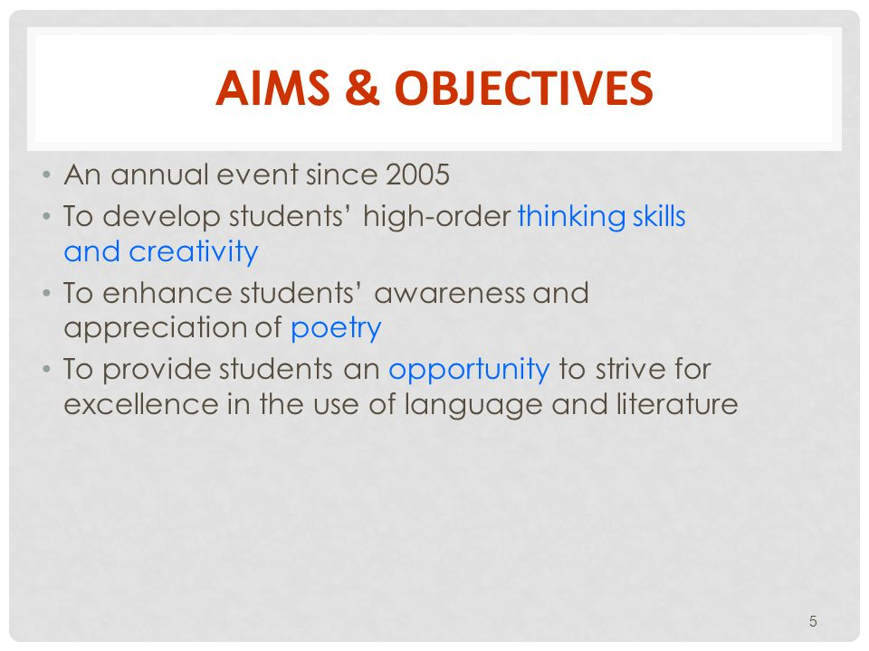 AIMS & OBJECTIVES An annual event since 2005 To develop students high-order thinking skills and creativity To enhance students awareness and appreciation of poetry To provide students an opportunity to strive for excellence in the use of language and literature 5