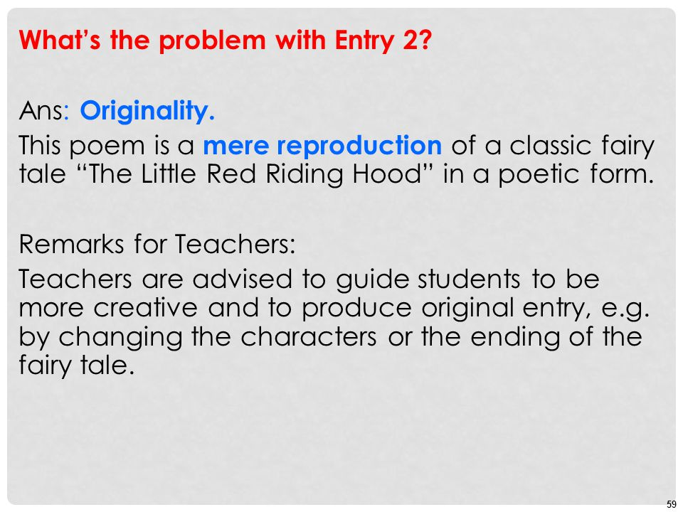 59 Whats the problem with Entry 2. Ans: Originality.