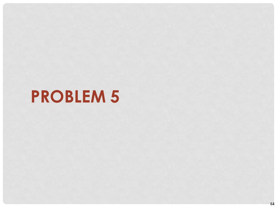 64 PROBLEM 5