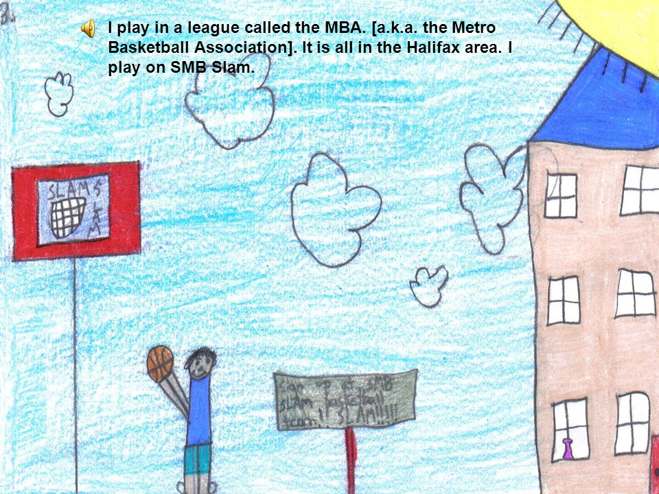 I play in a league called the MBA. [a.k.a. the Metro Basketball Association].