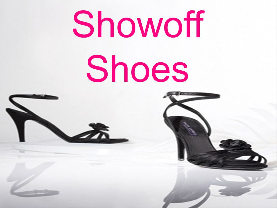 Showoff Shoes Created by Ellie Gould Showoff Shoes
