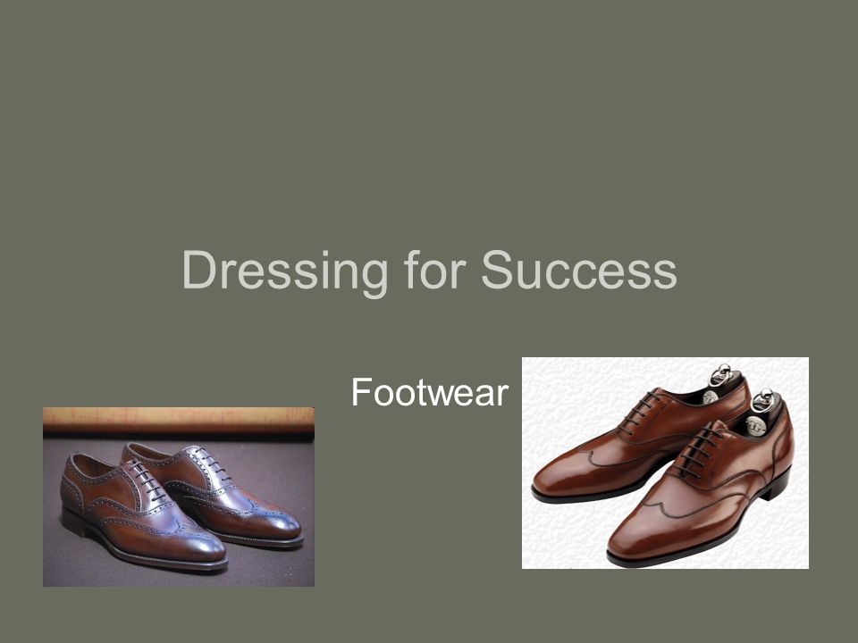Dressing for Success Footwear
