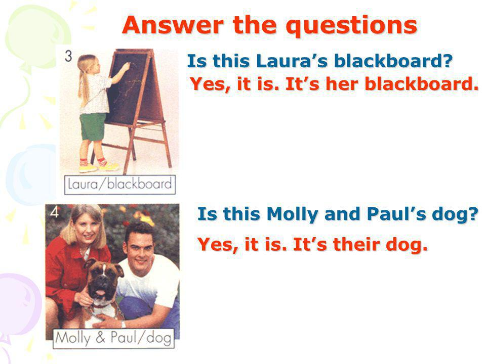 Is this Lauras blackboard. Is this Molly and Pauls dog.