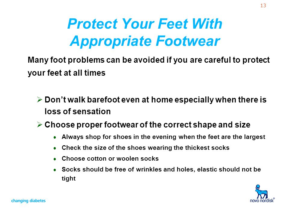 13 Protect Your Feet With Appropriate Footwear Many foot problems can be avoided if you are careful to protect your feet at all times Dont walk barefo