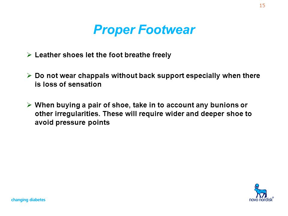 15 Proper Footwear Leather shoes let the foot breathe freely Do not wear chappals without back support especially when there is loss of sensation When