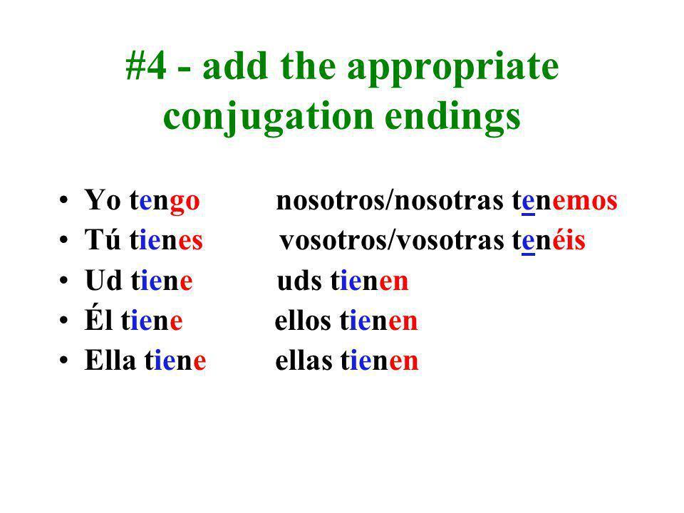 To conjugate tener #1 - find the stem TENER TENER TEN #2 - find the vowel in the stem T E N #3 - change the vowel to the stem change T E N = TIEN X X