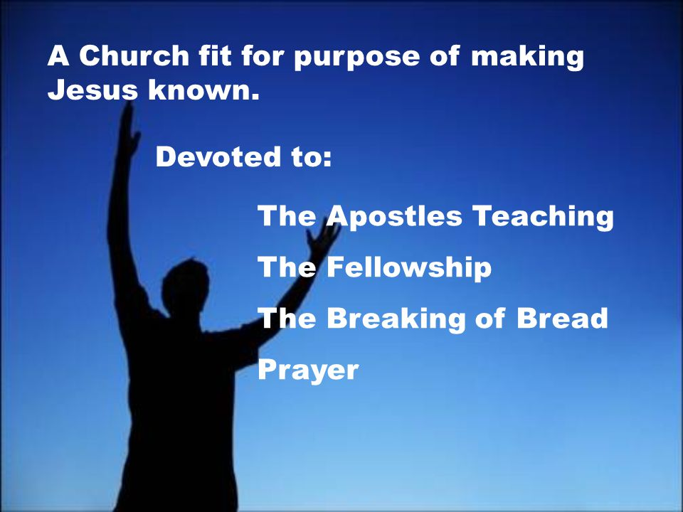 A Church fit for purpose of making Jesus known.