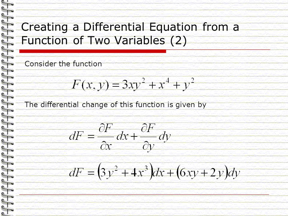 Creating a Differential Equation from a Function of Two Variables (2) Consider the function The differential change of this function is given by