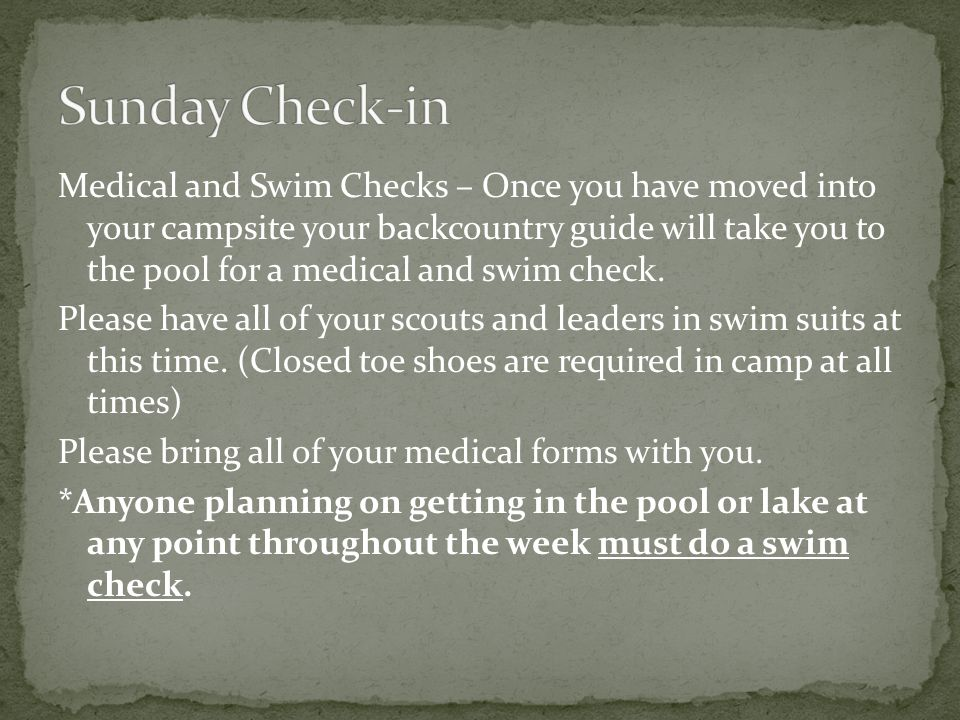 Medical and Swim Checks – Once you have moved into your campsite your backcountry guide will take you to the pool for a medical and swim check.