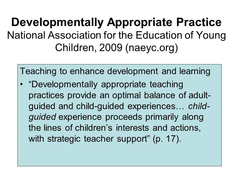 Developmental Practices DAP Position Statement (NAEYC.org) Pivotal Response Treatment (Koegel et al., 2003) Naturalistic Instruction –Capitalizes on c