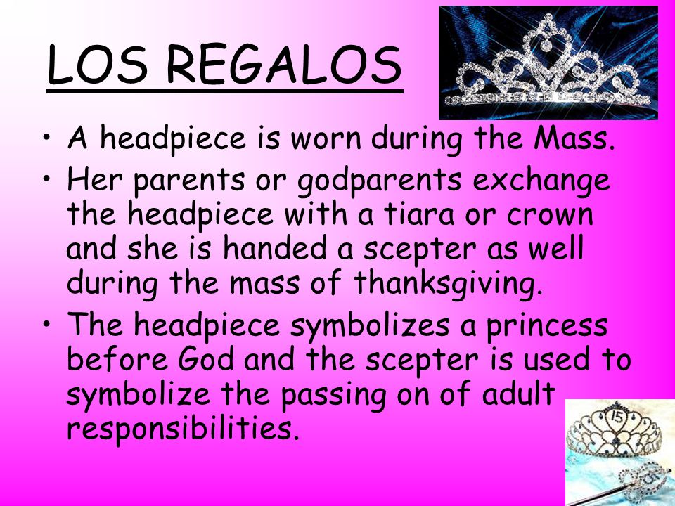 At the mass, the girl celebrating her Quinceañera may be also given –a cross –a bible –a Rosary symbolizing her faith –The girl celebrating her Quinceañera is often given a cross or medal to signify faith in God, in herself, and in the world.
