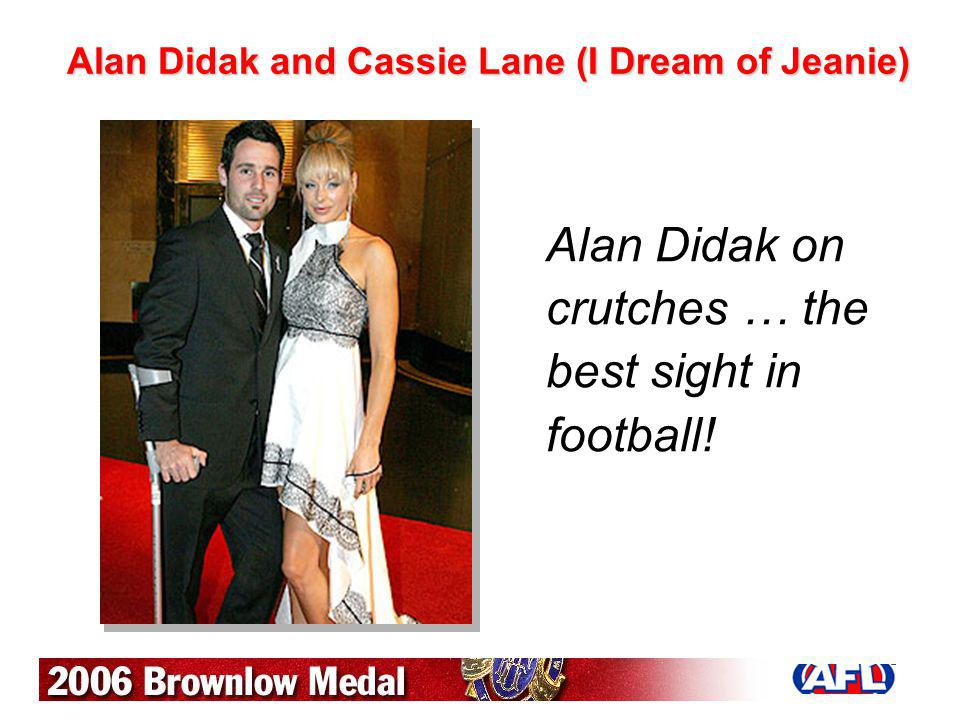 Alan Didak and Cassie Lane (I Dream of Jeanie) Alan Didak on crutches … the best sight in football!