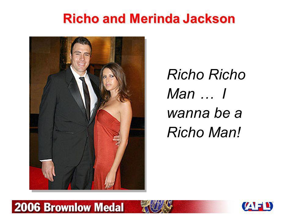 Richo and Merinda Jackson Richo Richo Man … I wanna be a Richo Man!