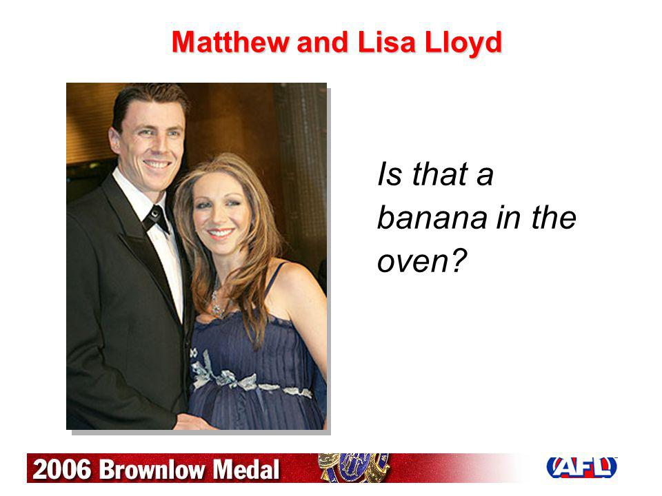 Matthew and Lisa Lloyd Is that a banana in the oven?