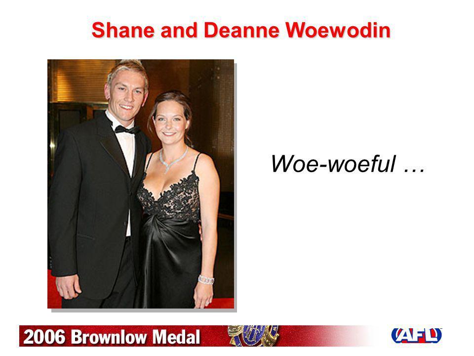 Shane and Deanne Woewodin Woe-woeful …