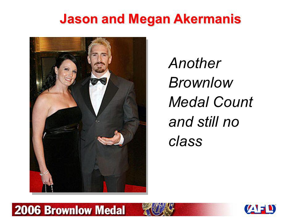 Jason and Megan Akermanis Another Brownlow Medal Count and still no class