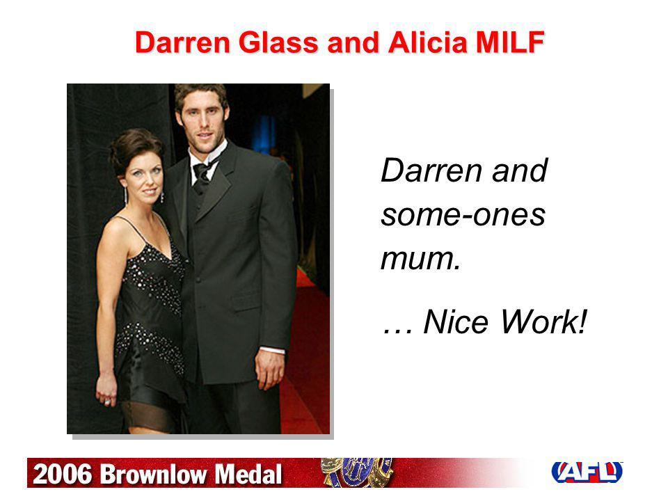 Darren Glass and Alicia MlLF Darren and some-ones mum. … Nice Work!