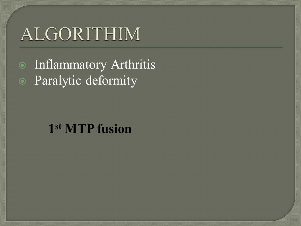 Inflammatory Arthritis Paralytic deformity 1 st MTP fusion