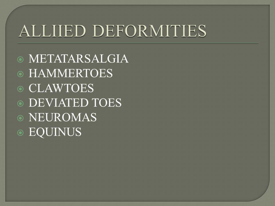 METATARSALGIA HAMMERTOES CLAWTOES DEVIATED TOES NEUROMAS EQUINUS