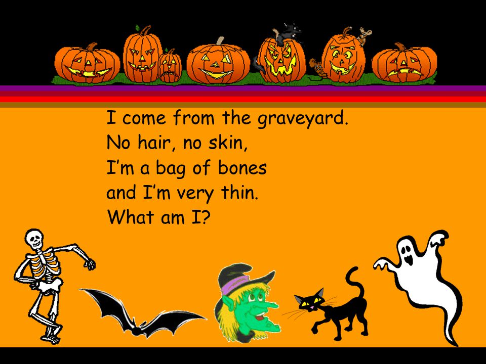 Riddles of Halloween Riddles of Halloween
