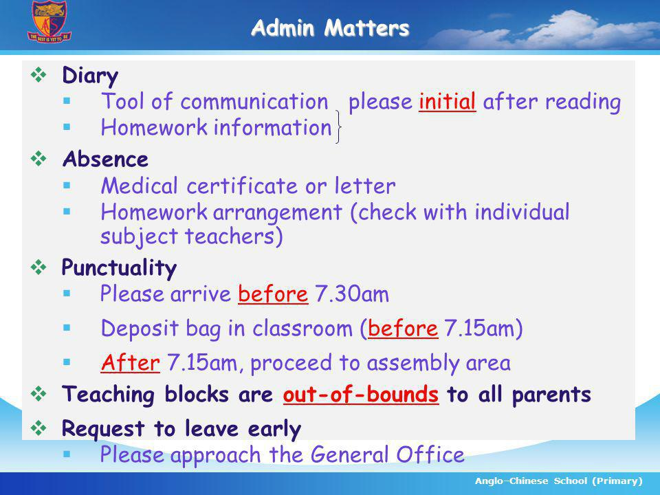 Anglo–Chinese School (Primary) Admin Matters Diary Tool of communication please initial after reading Homework information Absence Medical certificate