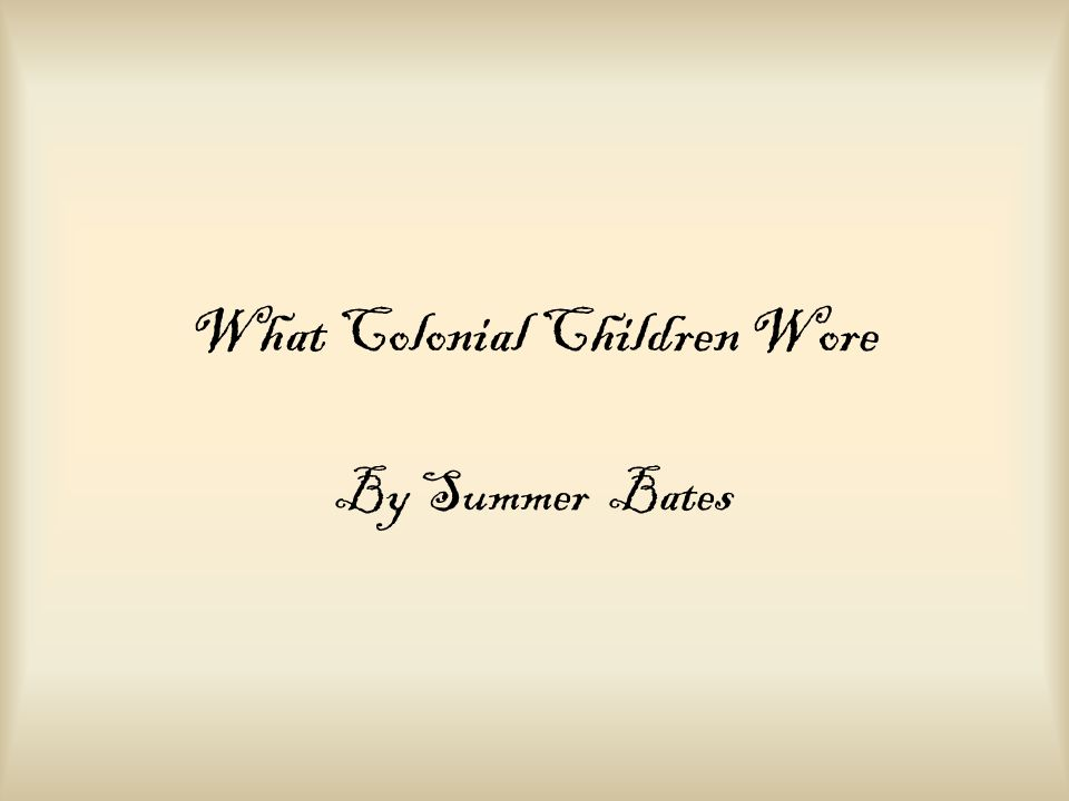 What Colonial Children Wore By Summer Bates