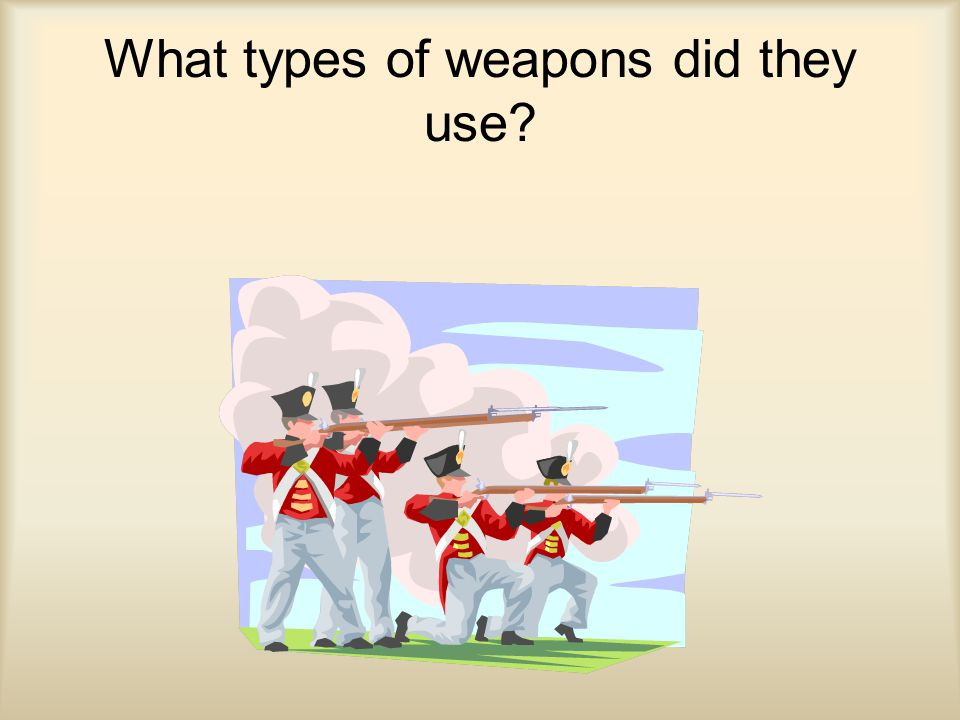 What types of weapons did they use?
