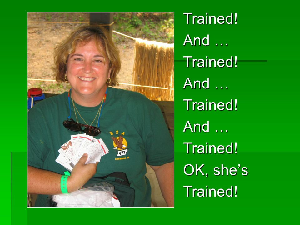 Trained! And … Trained! Trained! Trained! OK, shes Trained!