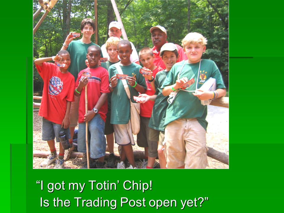 I got my Totin Chip! Is the Trading Post open yet? Is the Trading Post open yet?