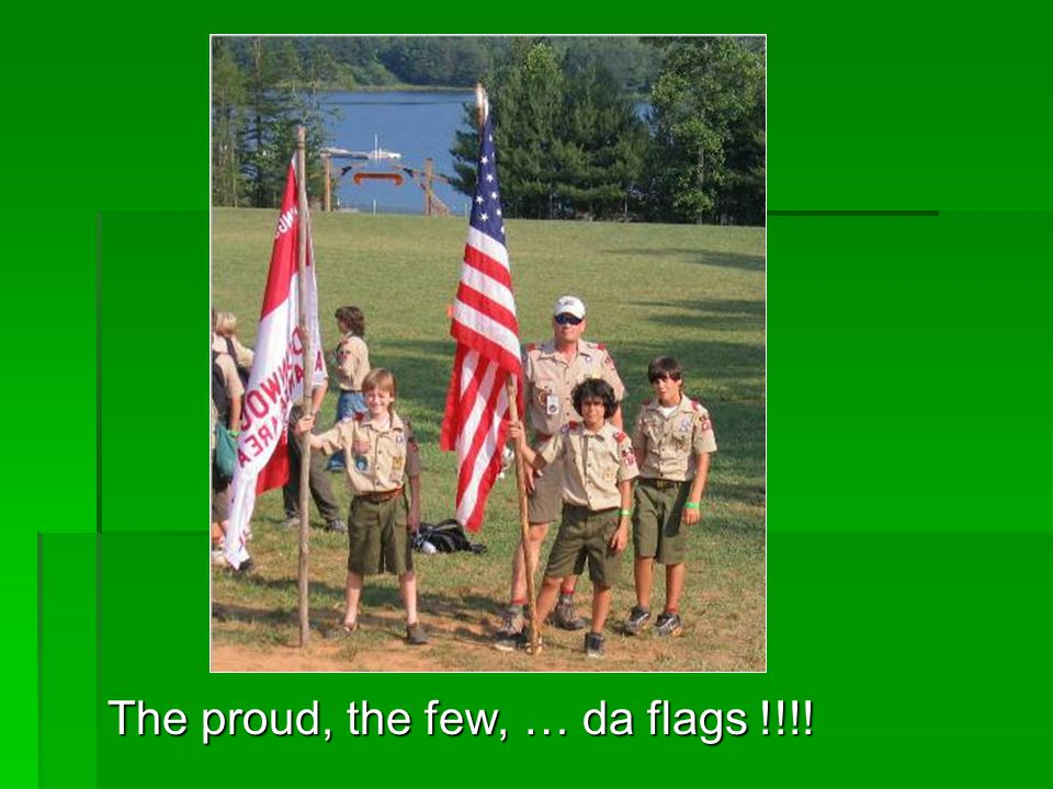 The proud, the few, … da flags !!!!