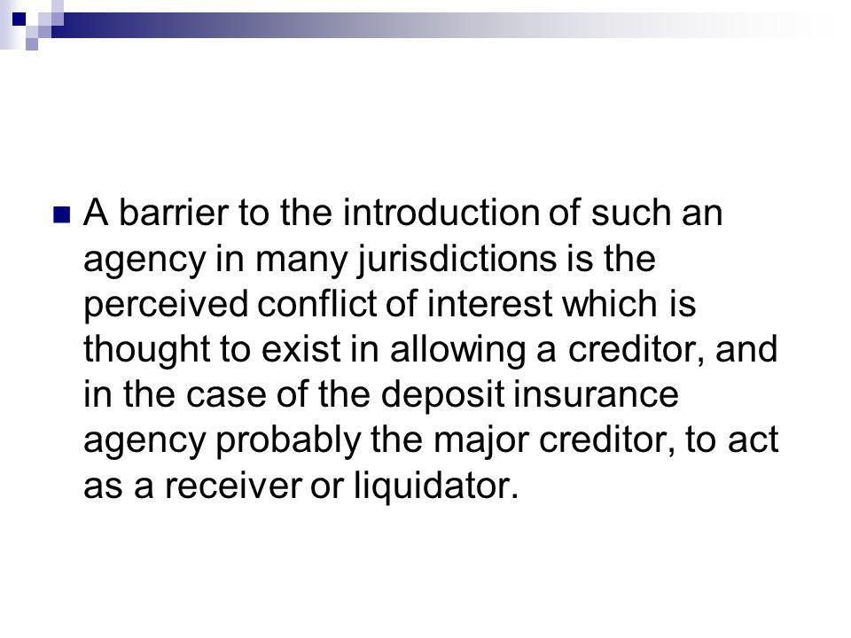 A barrier to the introduction of such an agency in many jurisdictions is the perceived conflict of interest which is thought to exist in allowing a cr