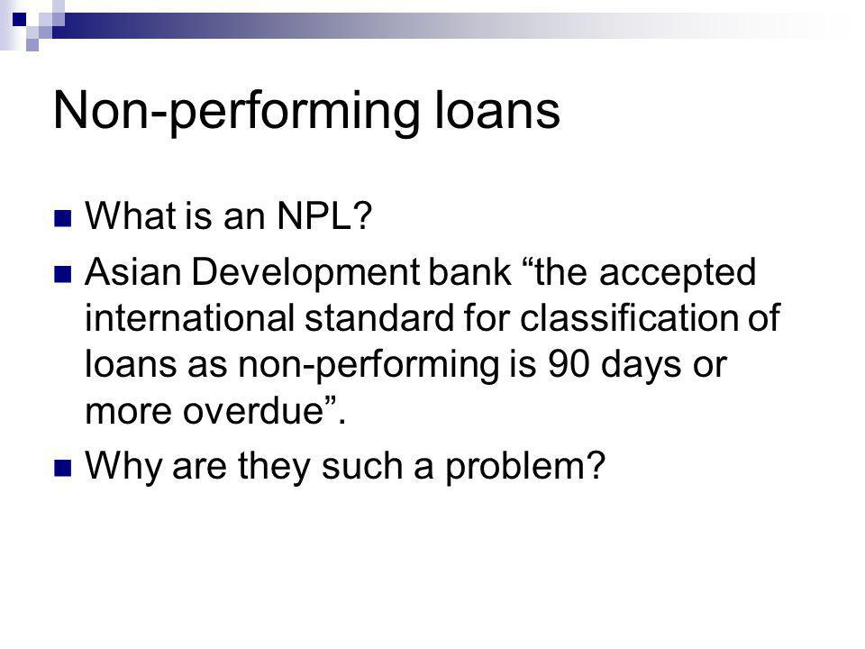 Non-performing loans What is an NPL.