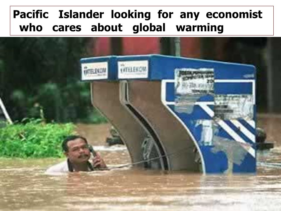 June 2012www.annimac.com.au15 Pacific Islander looking for any economist who cares about global warming
