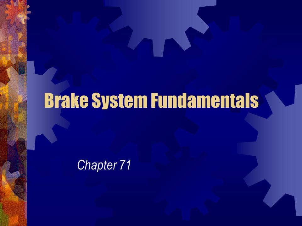 Basic Brake System Metal tubing and rubber hose that transmit pressure to the wheel brake assemblies.