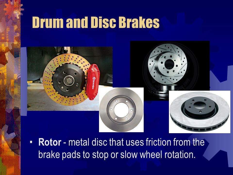 Wheel cylinder Wheel cylinder - houses hydraulic pistons that are forced outward by fluid pressure and is found on drum brakes.