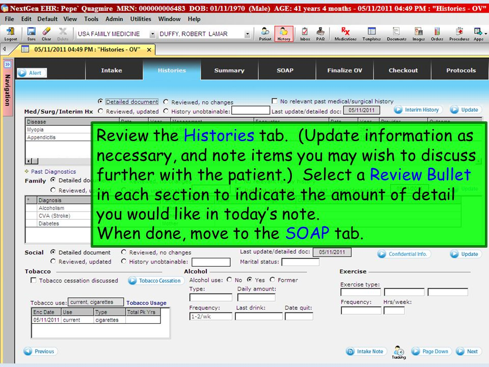 Review the Histories tab. (Update information as necessary, and note items you may wish to discuss further with the patient.) Select a Review Bullet i