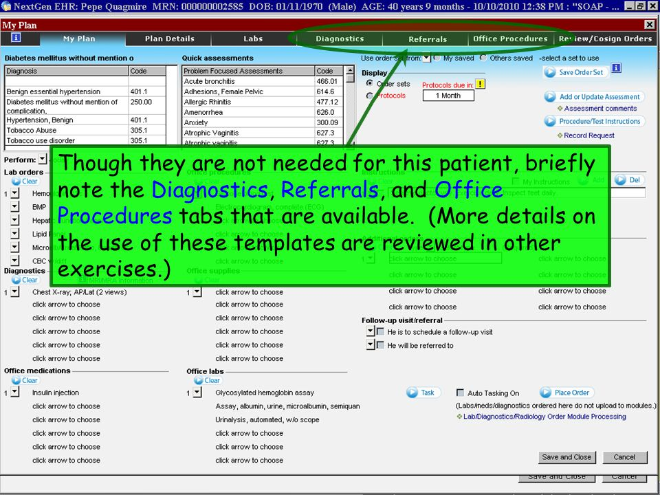 Though they are not needed for this patient, briefly note the Diagnostics, Referrals, and Office Procedures tabs that are available.