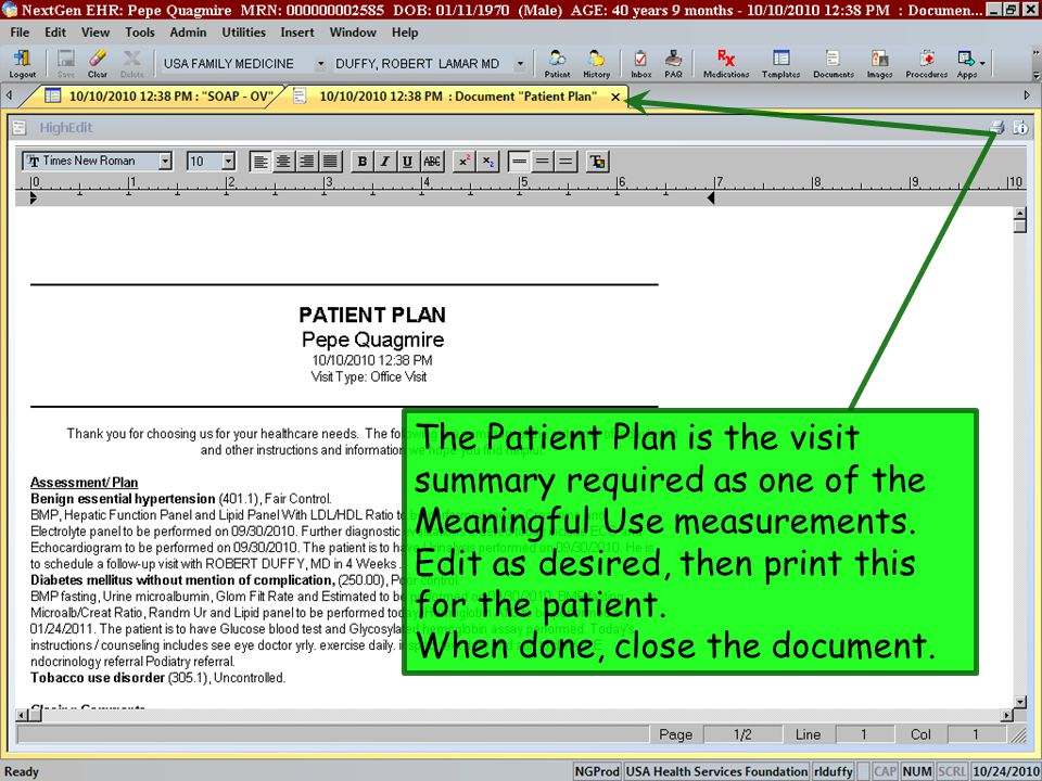The Patient Plan is the visit summary required as one of the Meaningful Use measurements. Edit as desired, then print this for the patient. When done,