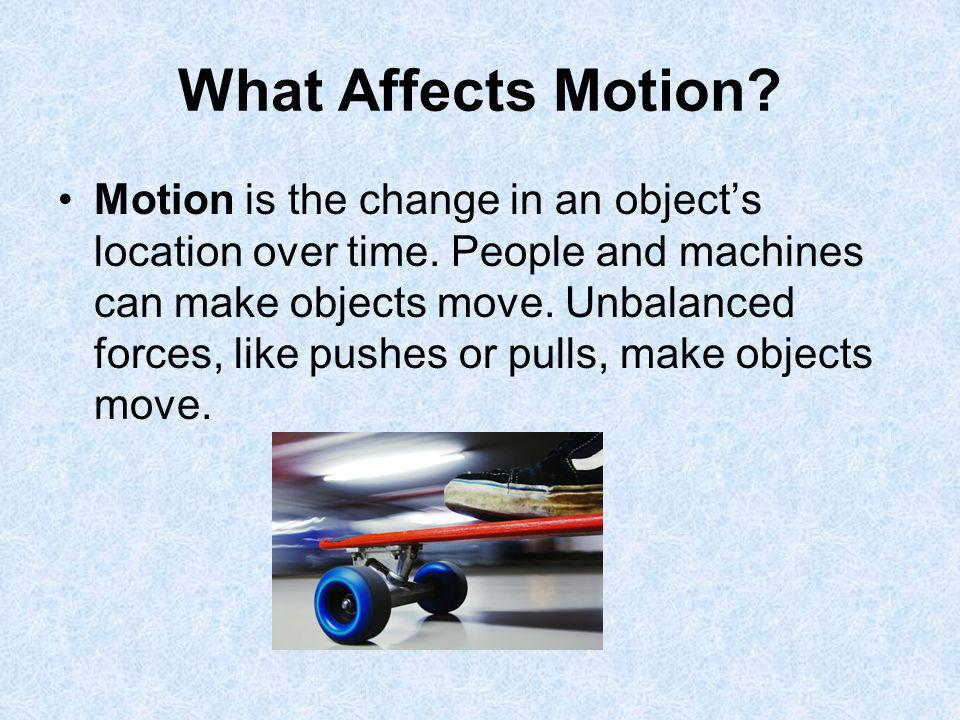 We also understand that usually objects dont keep moving forever.