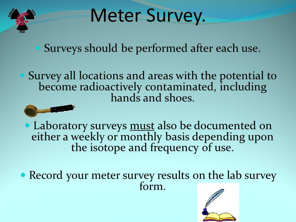 Meter Survey. Move detector face over area to be surveyed.