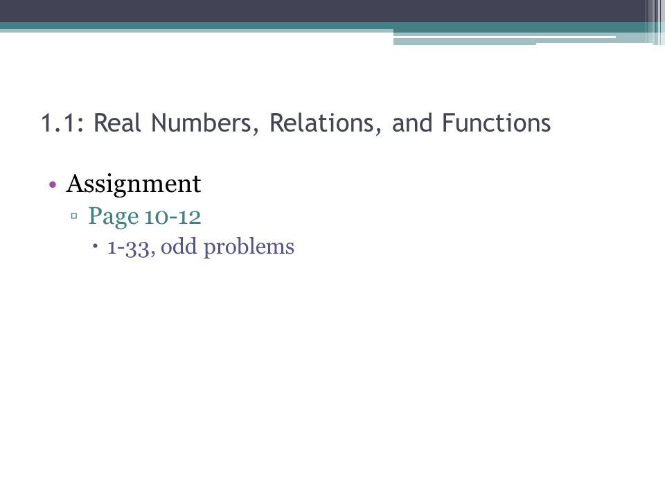Assignment Page 10-12 1-33, odd problems