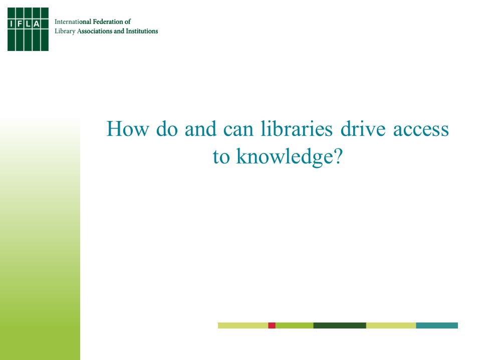 How do and can libraries drive access to knowledge