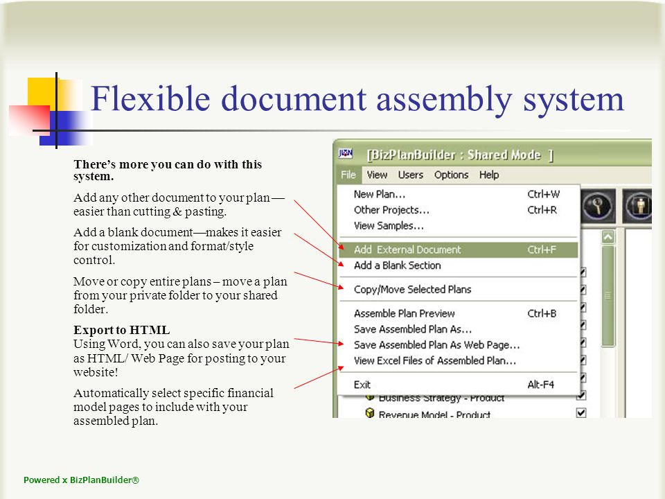 Powered x BizPlanBuilder® Flexible document assembly system Theres more you can do with this system.