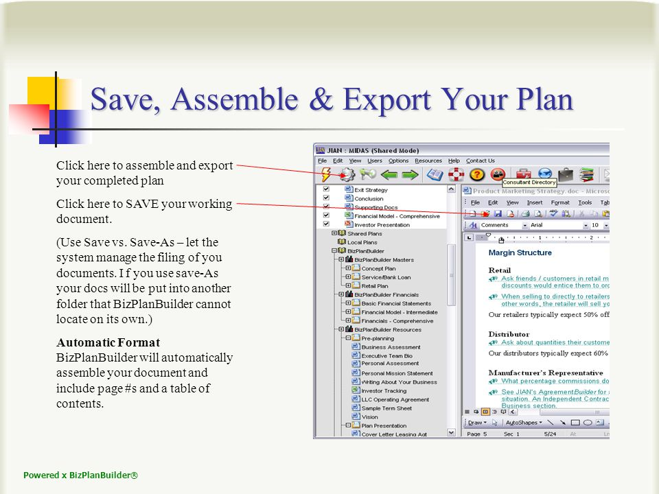 Powered x BizPlanBuilder® Save, Assemble & Export Your Plan Click here to assemble and export your completed plan Click here to SAVE your working document.