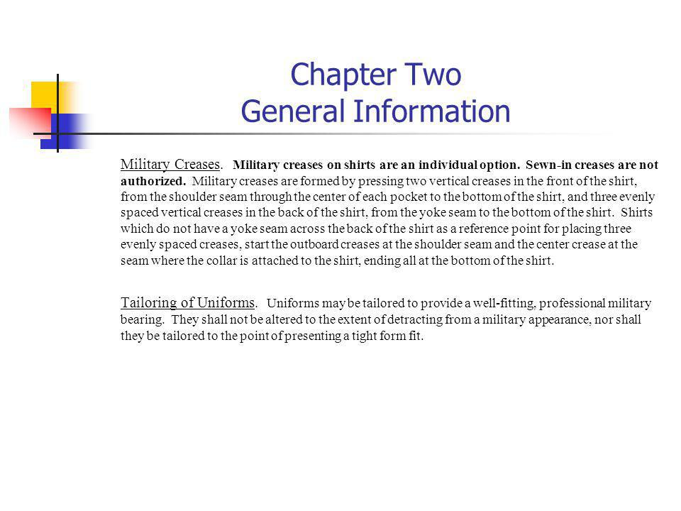 Chapter Two General Information Military Creases. Military creases on shirts are an individual option. Sewn in creases are not authorized. Military cr
