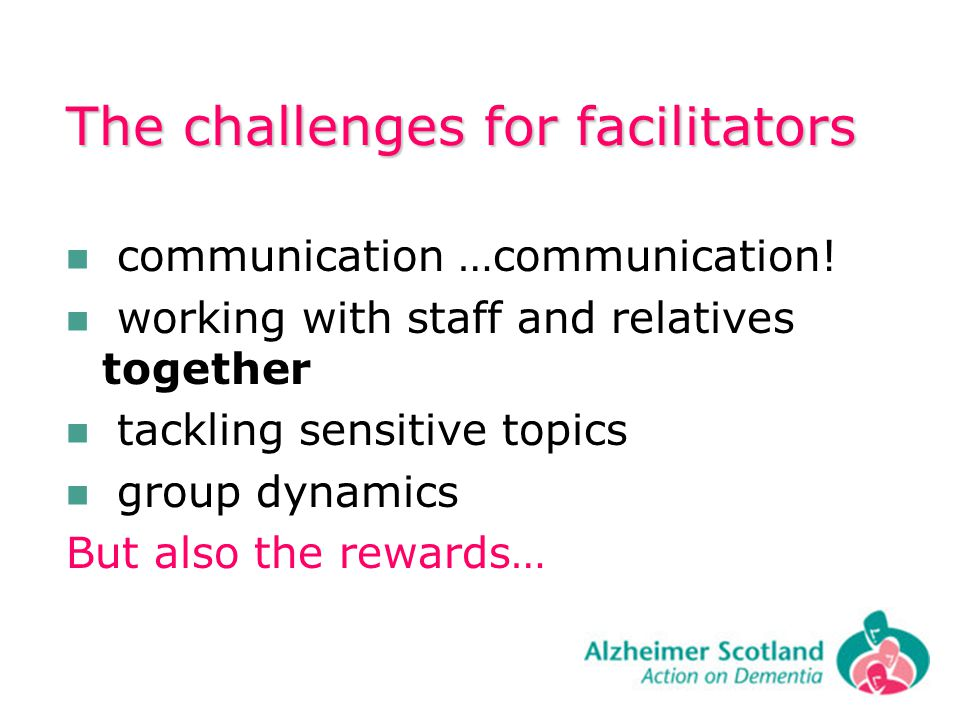 The challenges for facilitators communication …communication.
