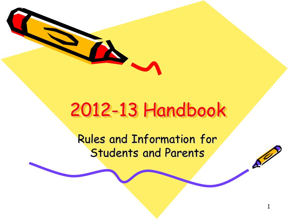1 2012-13 Handbook Rules and Information for Students and Parents