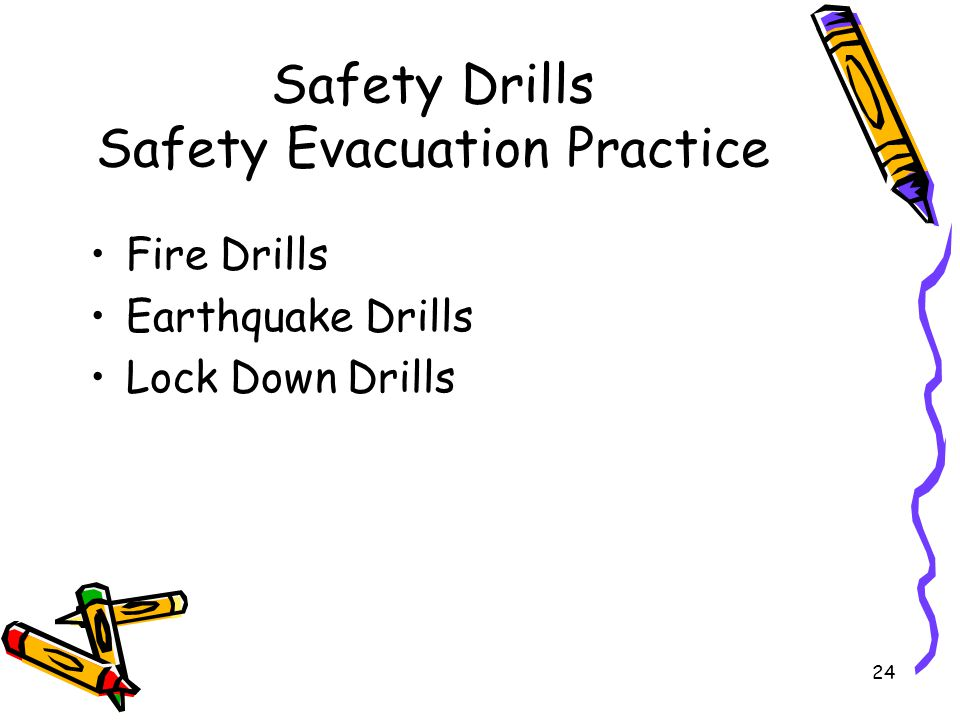 24 Safety Drills Safety Evacuation Practice Fire Drills Earthquake Drills Lock Down Drills
