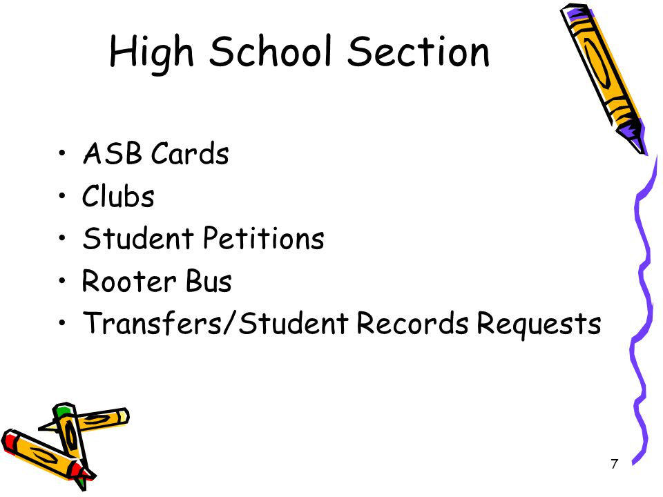 7 High School Section ASB Cards Clubs Student Petitions Rooter Bus Transfers/Student Records Requests