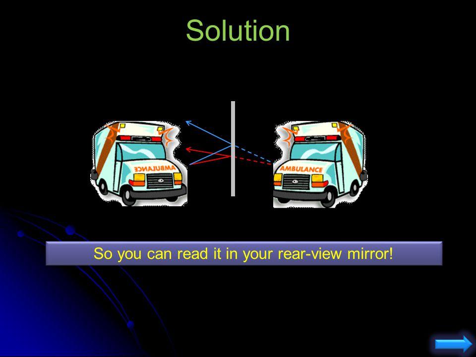 Why do ambulances have AMBULANCE written backwards? Question